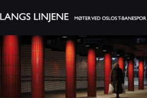 Langs linjene – møter med mennesker langs Oslos t-banespor